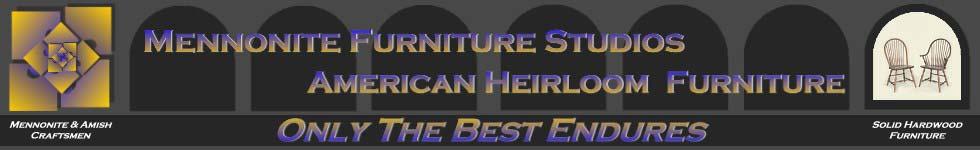 Mennonite Furniture Studios, Mennonite U0026 Amish Heirloom Furniture   Only  The Best Endures